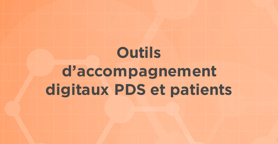 Outils d'accompagnement digitaux PDS et patients
